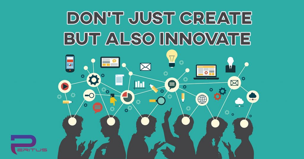 Don't Just create but also innovate
