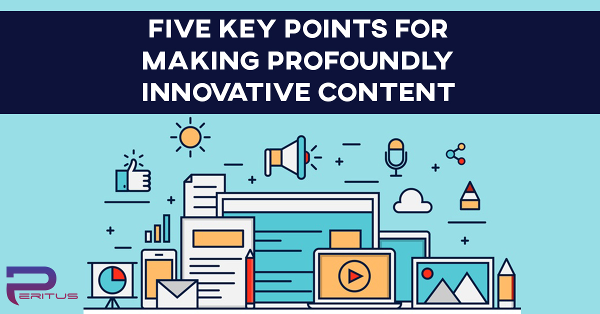 Five Key Points for Making Profoundly Innovative Content